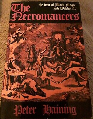 The Necromancers: The Best Of Black Magic And Witchcraft By Peter Haining • 32£