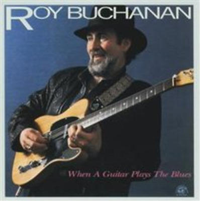 Roy Buchanan-When A Guitar Plays The Blues CD NEW • 13.26£