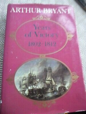 £5.99 • Buy Arthur Bryant Years Of Victory - History Of Napoleonic Wars 1802-1812