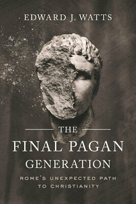 AU45.50 • Buy NEW The Final Pagan Generation By Edward J. Watts Paperback Free Shipping