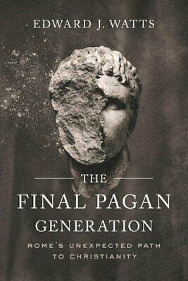AU41.50 • Buy NEW The Final Pagan Generation By Edward J. Watts Paperback Free Shipping