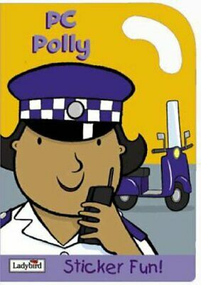 £5.99 • Buy PC Polly Sticker Fun (Little Workmates S.) By Ladybird Paperback Book The Cheap