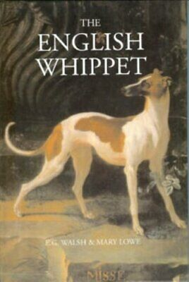 The English Whippet By Lowe, Mary Hardback Book The Cheap Fast Free Post • 14.99£