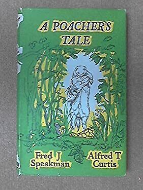 £70.27 • Buy Poacher's Tale Alfred Thomas, Speakman, Fred J. Curtis