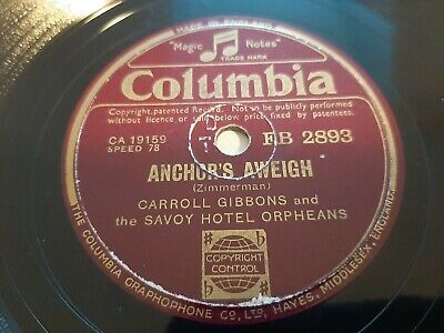 78rpm: Carroll Gibbons & The Savoy Hotel Orpheans - Anchors Aweigh - Rare VG+ • 14£