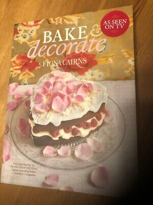 Bake & Decorate Cookbook By Fiona Cairns • 2.40£