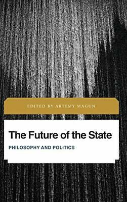 $136 • Buy The Future Of The State: Philosophy And Politics (Future Per... By Magun, Artemy