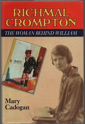 Richmal Crompton: The Woman Behind William By Mary Cadogan. 9780049280540 • 77.20£