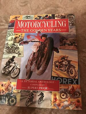 Motorcycling: The Golden Years - A Pictorial Anthology By Rupert Prior... • 29.70£