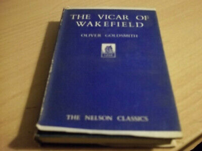 The Vicar Of Wakefield-oliver Goldsmith The Nelson Classics • 5.22£