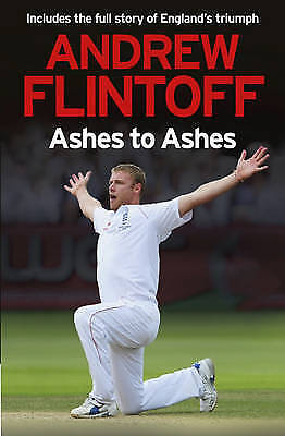 Andrew Flintoff: Ashes To Ashes By Andrew Flintoff (Hardback, 2009) • 0.01£