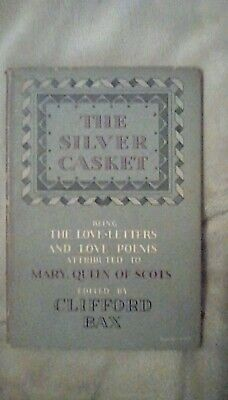 The Silver Casket : Clifford Bax,Mary Stuart, Mary Queen Of Scots, Vintage Book • 5£