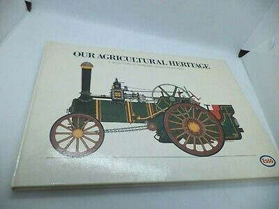 OUR AGRICULTURAL HERITAGE Old Vintage Book HISTORY TRACTORS FARM MACHINERY ESSO • 12.99£