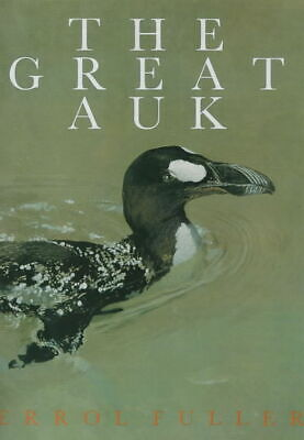 £24.98 • Buy The Great Auk By Errol Fuller (Hardback) Highly Rated EBay Seller Great Prices