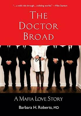 The Doctor Broad: A Mafia Love Story By Roberts, Barbara H Book The Cheap Fast • 18.99£