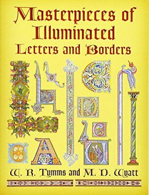 Masterpieces Of Illuminated Letters And Borders. Tymms, Wyatt<| • 13.53£