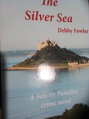 £6.99 • Buy The Silver Sea By Debby Fowler Cornish Crime Novel  (Paperback, 2008)
