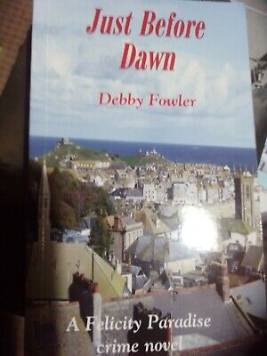 £8.99 • Buy Just Before Dawn By Debby Fowler Cornish Crime Novel (Paperback,)