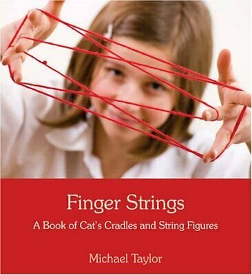 £9.99 • Buy Finger Strings: A Book Of Cat's Cradles... By Michael Taylor Mixed Media Product