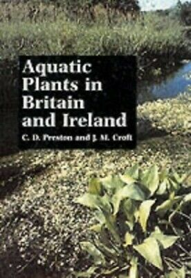Aquatic Plants In Britain And Ireland By Croft, Jane M. Paperback Book The Cheap • 34.99£