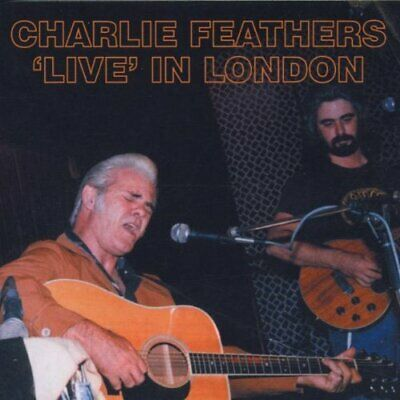 £6.51 • Buy Charlie Feathers - Charlie Feathers  Live  In London - Charlie Feathers CD LMVG