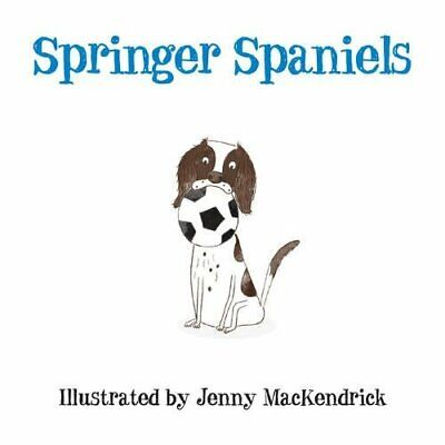 £3.29 • Buy Springer Spaniels (Dogs) By Jenny MacKendrick Book The Cheap Fast Free Post