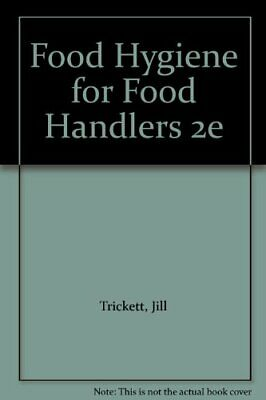 £9.99 • Buy Food Hygiene For Food Handlers By Trickett, Jill Paperback Book The Cheap Fast