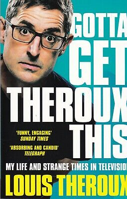 Louis Theroux Book Gotta Get Theroux This: Life And Strange Times In Television • 5.99£