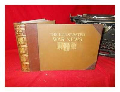 The Illustrated War News: Being A Pictorial Record Of The Great War: Volume • 44.85£