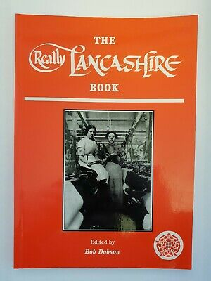The Really Lancashire Book Edited By Bob Dobson • 2.49£