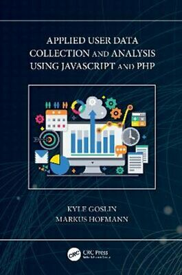 £52.76 • Buy Applied User Data Collection And Analysis Using JavaScript And PHP 9780367756802