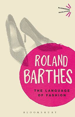 AU32.41 • Buy Roland Barthes-The Language Of Fashion Paperback BOOK NEW