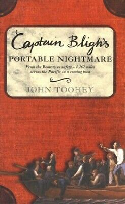 £22.99 • Buy Captain Bligh's Portable Nightmare: From The Bounty To Safety... By Toohey, John
