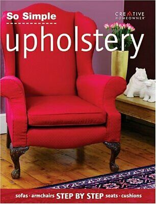£4.99 • Buy So Simple Upholstery By Creative Homeowner Press Book The Cheap Fast Free Post