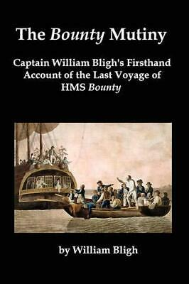 £8.99 • Buy The Bounty Mutiny: Captain William Bligh's Firsth... By Bligh, William Paperback