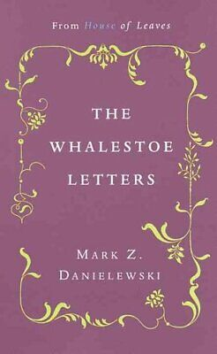 £8.42 • Buy The Whalestoe Letters From House Of Leaves By Mark Z. Danielewski 9780375714412