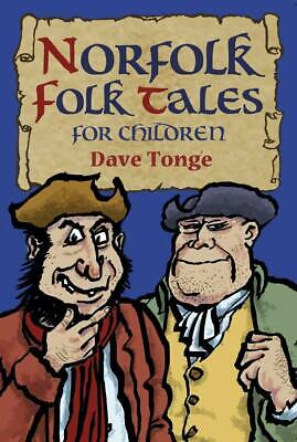 £6.99 • Buy Norfolk Folk Tales For Children Paperback Book By Dave Tonge Age 7+