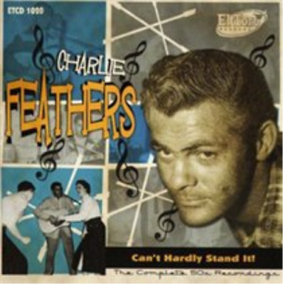 £13.92 • Buy Charlie Feathers-Can't Hardly Stand It! CD NEW