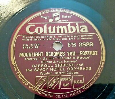 78rpm: Carroll Gibbons & The Savoy Hotel Orpheans - Moonlight Becomes You - Ex • 20£