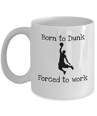 £11.55 • Buy Born To Dunk Forced To Work - Funny Basketball Player Themed Coffee Mug Gift