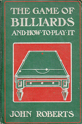 £180 • Buy The Game Of Billiards And How To Play It ! John Roberts 1905