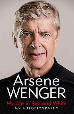 £3.59 • Buy My Life In Red And White: The Sunday Times Number One Bests... By Wenger, Arsene