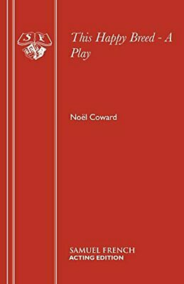 £9.99 • Buy This Happy Breed - A Play (Acting Edition S.) By Coward, Noël Paperback Book