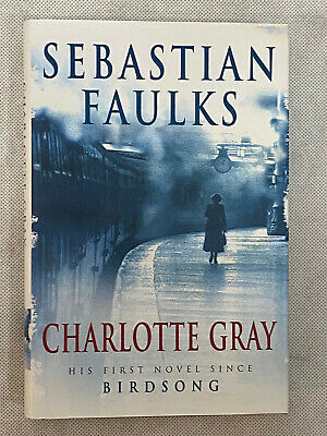 £10.61 • Buy CHARLOTTE GRAY By SEBASTIAN FAULKS 1ST EDITION BOOK, SIGNED / AUTOGRAPHED