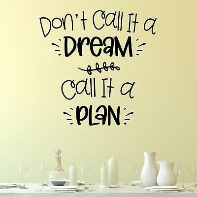 $30.87 • Buy Don't Call It A Dream Call It A Plan Wall Sticker Decal  Inspirational Quote