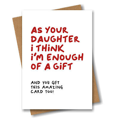 £2.99 • Buy Funny Fathers Day Card For Dad - Enough Of A Gift From Daughter - Birthday Joke