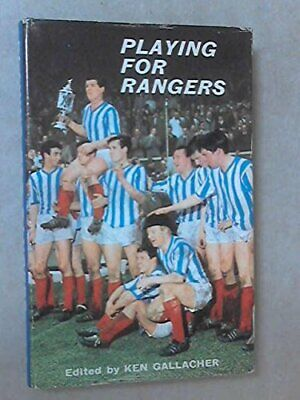 £37.99 • Buy Playing For Rangers By Ken GALLACHER Book The Cheap Fast Free Post