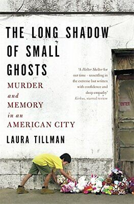 £5.99 • Buy The Long Shadow Of Small Ghosts: Murder And Memory In An Am... By Tillman, Laura