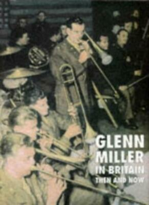 £4.13 • Buy Glenn Miller In Britain Then And Now (An After The Battle Publication) By Chris
