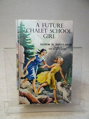 £16 • Buy A Future Chalet School Girl By Elinor M. Brent-Dyer HB 1962 1st Edition
